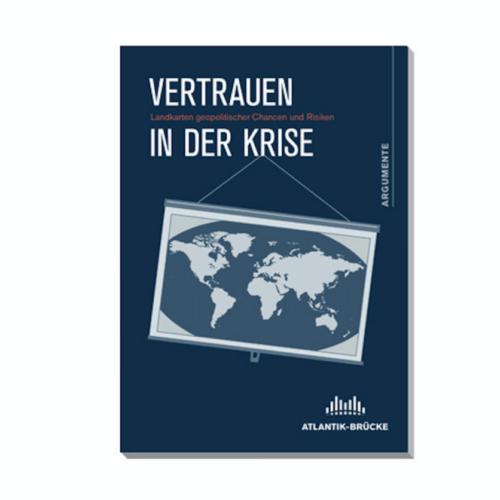 """""""Vertrauen in der Krise – Landkarten geopolitischer Chancen und Risiken"""""""